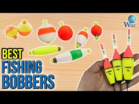 10 Best Fishing Bobbers 2017
