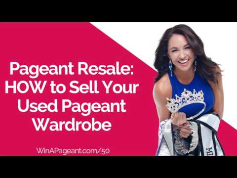 Pageant Resale: How to Sell Your Used Pageant Wardrobe  (Episode 50)