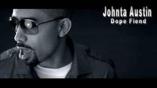Johnta Austin - Dope Fiend