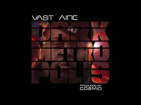 "VAST AIRE - ""Dark Metropolis"" (Produced by COSMIQ)"