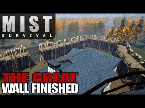 THE GREAT WALL FINISHED | Mist Survival | Let's Play Gameplay | S01E30