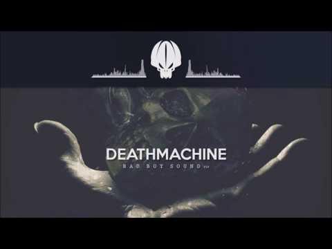 Deathmachine - Bad Boy Sound [VIP]