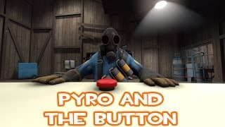 Pyro and The Button.