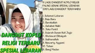 Download DANGDUT KOPLO SPESIAL LEBARAN TERBARU 2019    LAGU DANGDUT PALING ENAK UNTUK SANTAI   