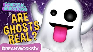 👻 👻  Are Ghosts Real? | COLOSSAL QUESTIONS