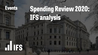 Spending Review 2020: IFS Analysis