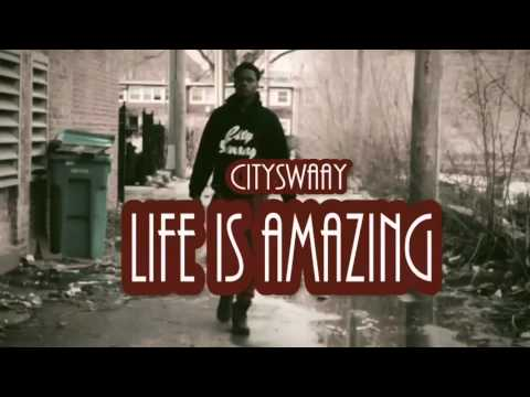 City Swaay - Life Is Amazing (Prod By. Lil Dread Beatz)