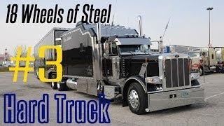 Hard Truck: 18 Wheels of Steel. Серия 3