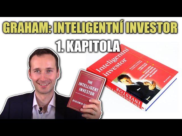 Kniha Inteligentní investor (B. Graham) - 1. kapitola (investice vs. spekulace)
