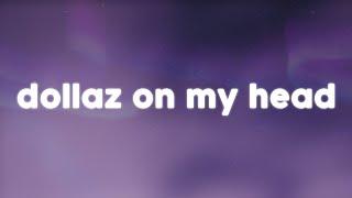 Gunna - DOLLAZ ON MY HEAD (Lyrics) 🎶 (ft. Young Thug)