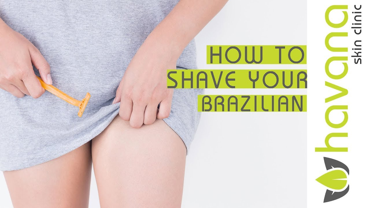 How to shave for your Brazilian | Laser hair removal ...