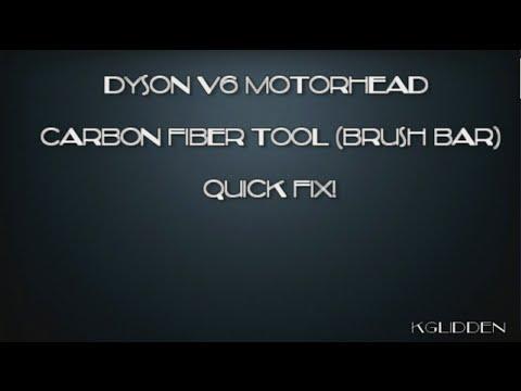 Dyson V6 Motorhead Brush Bar quick fix!