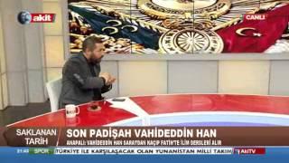 Saklanan Tarih - Son Padişah Vahideddin Han