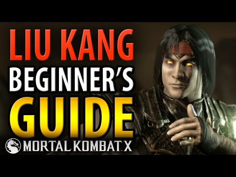 LIU KANG Beginner's Guide - Mortal Kombat X - All You Need To Know! [HD 60fps]