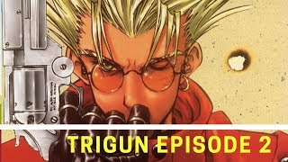 Hello Anime Lovers! Please enjoy watching the 2nd Episode of Trigun...