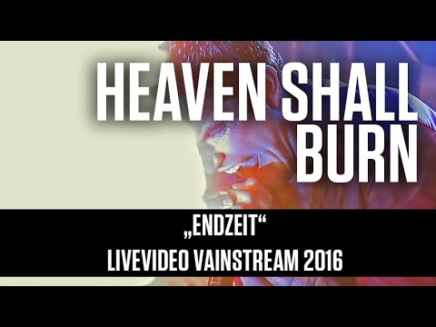 Heaven Shall Burn | Endzeit | Official Livevideo Vainstream 2016