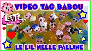 VIDEO TAG BABOU: CERCHIAMO LE LIL NELLE PALLINE - LOL SURPRISE CHALLENGE By Lara e Babou