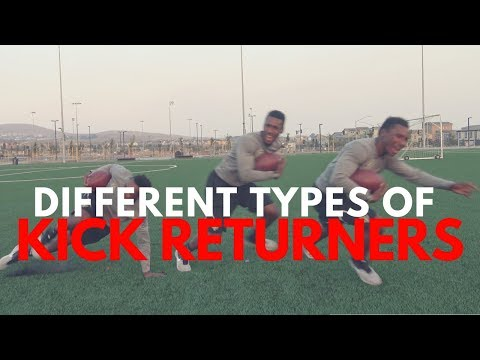 THE DIFFERENT TYPES OF KICK RETURNERS..