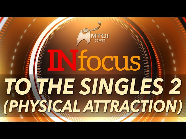 INFOCUS   To the Singles 2 (Physical Attraction)