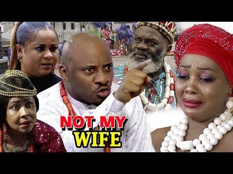 Not My Wife Complete Season 1 - Yul Edochie 2019 Latest Nigerian Nollywood Movie