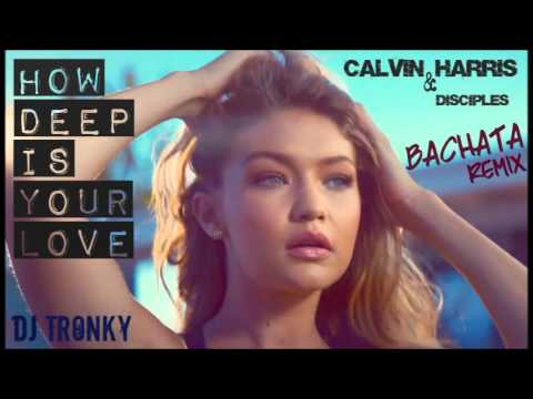 Calvin Harris - How deep is your love Bachata Remix by DJ Tronky