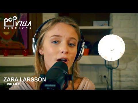 Zara Larsson - Lush Life (Acoustic Video) | Popvilla Sessions