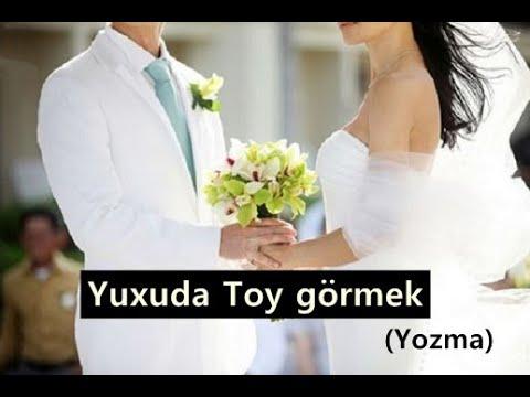 Yuxuda Toy Gormək Nəyə Yozulur Youtube