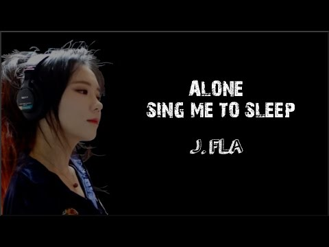 Lyrics: J.Fla - Alone, Sing Me To Sleep Mashup