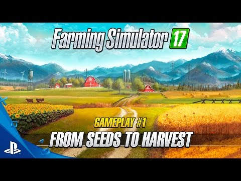 "Farming Simulator 17 - ""From Seeds to Harvest"" Gameplay Trailer 1 