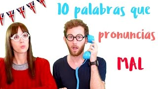 english pronunciation 10 palabras que pronuncias mal en ingls