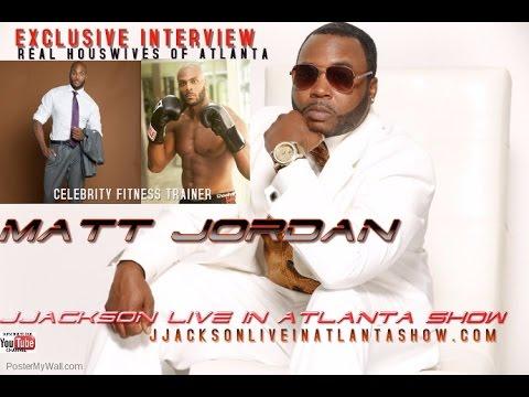 MATT JORDAN EXCLUSIVE INTERVIEW JJACKSON LIVE IN ATLANTA  SHOW