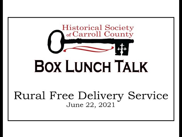 Box Lunch Talk:  Rural Free Delivery