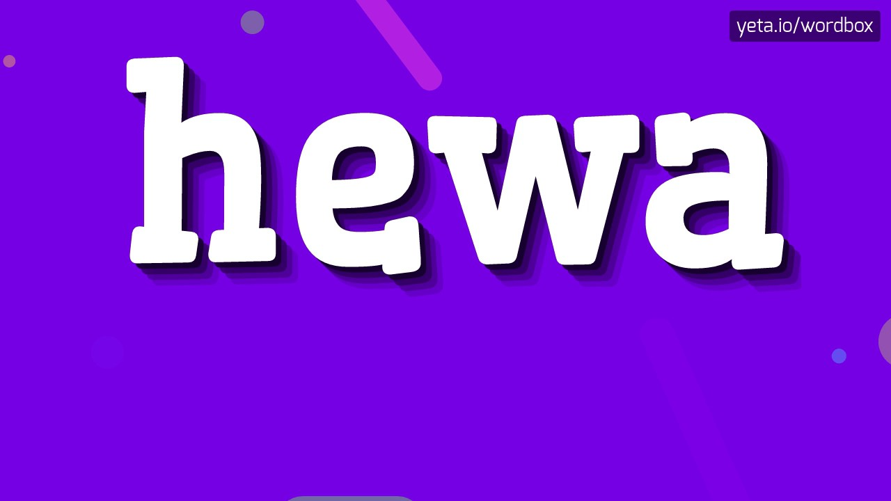 Download HEWA - HOW TO PRONOUNCE IT!?