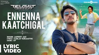 Indrajith | Ennenna Kaatchigal Song with Lyrics | Gautham Karthik, Ashrita Shetty, Sonarika | KP