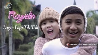 Rayvelin (Lagi-Lagi Tik Tok ) Lagu anak Anak masa kini