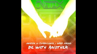 Onetox 39 Be With Another 39 feat Turbulence Chris Young Audio.mp3