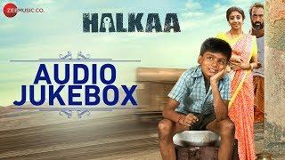 Halkaa - Full Movie Audio Jukebox | Shankar Ehsaan Loy | Ranvir Shorey, Paoli Dam, Tathastu  Kumud