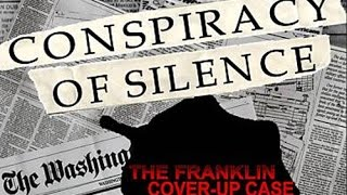 Conspiracy of Silence: The Franklin Cover Up