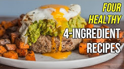 Four Healthy 4-Ingredient Recipes / Cuatro Recetas con 4 Ingredientes