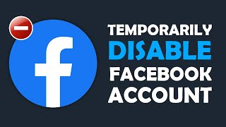How To Temporarily Deactivate Facebook Account 2019