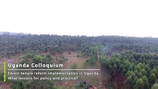 Forest tenure reform in Uganda Lessons for policy and practice Part 1/5