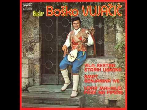 Bosko Vujacic - Smrt Senjanina Ive - ( Audio )