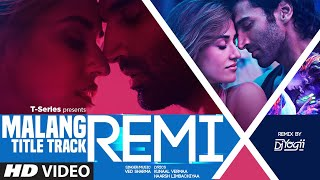 Remix Malang Title Track Dj Yogii Ved Sharma Aditya Roy Kapur Disha Patani Youtube