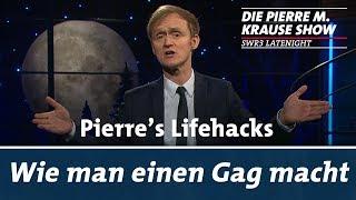 Pierre's Lifehacks: Wie man einen Gag macht