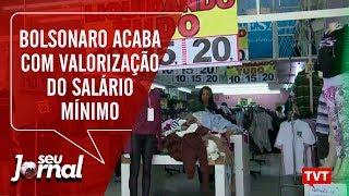 Bolsonaro acaba com valorização do salário mínimo