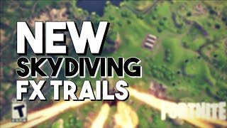 NEW FX SKYDIVING TRAILS! FORTNITE BATTLE ROYALE NEW UPDATE LEAKED!
