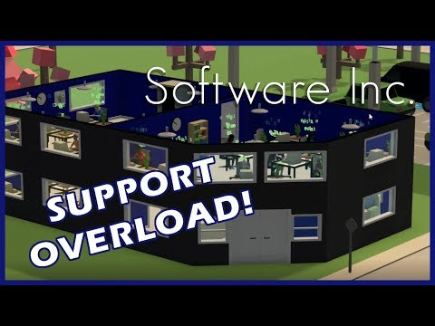 SUPPORT OVERLOAD! | SpookVooper Inc. | Software Inc. #4 [Alpha 10]