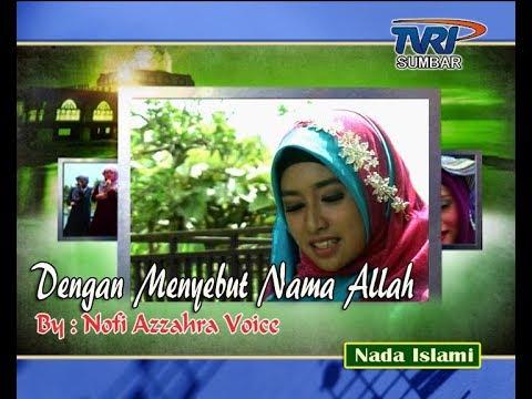 NADA ISLAMI TVRI SUMBAR : DENGAN MENYEBUT NAMA ALLAH (COVER BY NOFI)