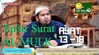 Tafsir Surat Al Mulk Ayat 13-18 |Ust. Amri Azhari Lc. |Masjid As-Salam,190317