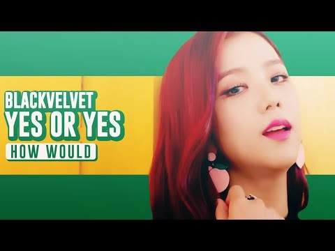 How Would BLACKVELVET sing ‹ Yes Or Yes ›  TWICE • Line Distribution
